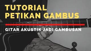 Belajar Gambusan || Cara Petik Gitar Ala Gambus Dengan Gitar Akustik