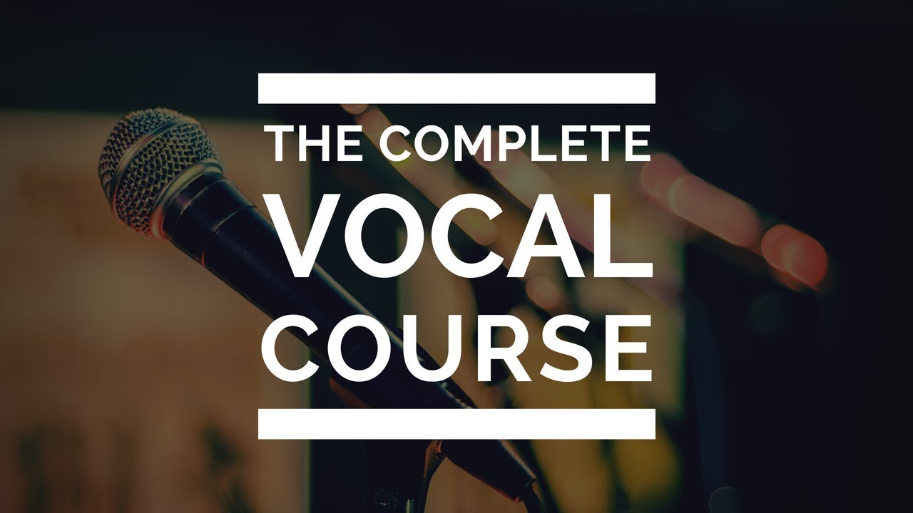 Complete Vocal Course:  Ultimate Singing Exercises for an AWESOME VOICE