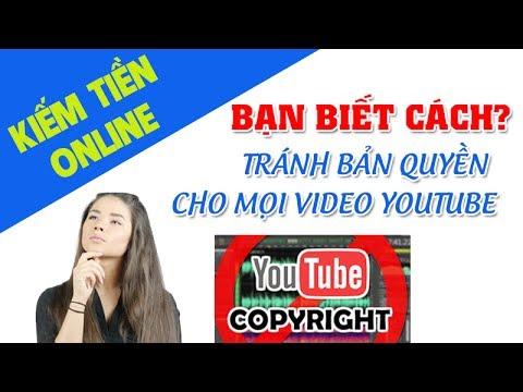 Tránh Bản Quyền Video Youtube | Cách Lách Bản Quyền Youtube Cho Mọi Video #16