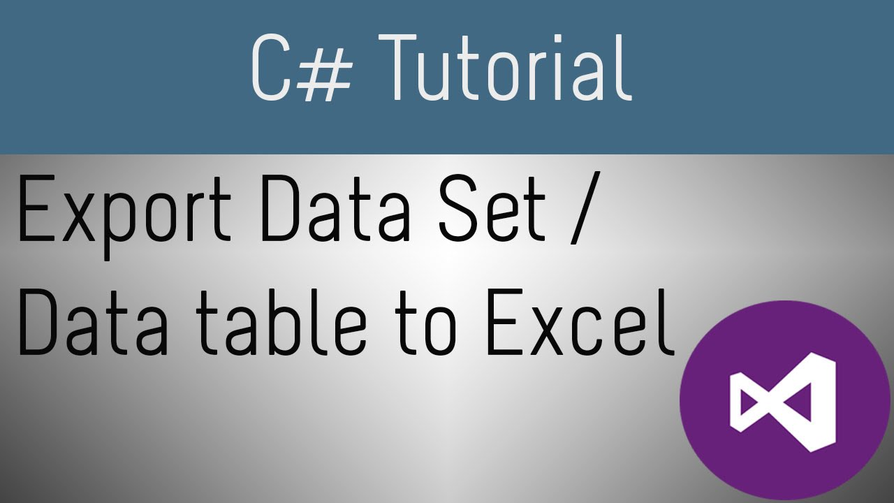 How to Export DataSet or DataTable into Excel in C#