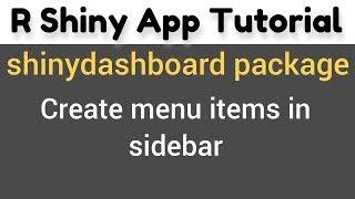 R Glänzende Tutorial | shinydashboard Paket | erstellen, Menüpunkte in der sidebar (2)