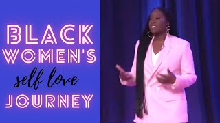 THE POWER OF THE BLACK WOMEN'S SELF LOVE JOURNEY