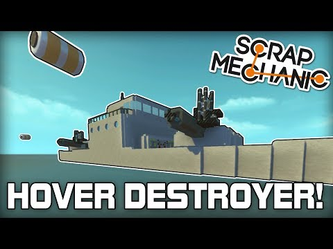 Hover Destroyer with Twin Working Cannons! (Scrap Mechanic #161)