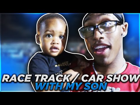 RACE TRACK/ CAR SHOW  WITH MY SON