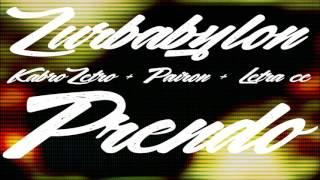 ZURBabylon Prendo Letra Ce KabroZetro Pairon