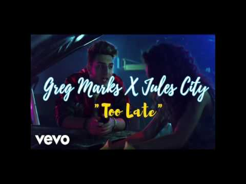 Greg Marks - Too Late Ft. Jules City (RMX)