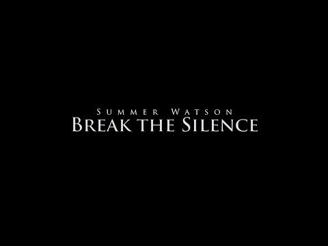 Summer Watson - Break the Silence (Official Video)