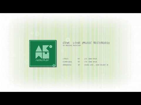 AKDONG MUSICIAN - GIVE LOVE (MUSIC RECORDED)