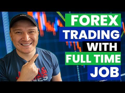 HOW TO DO FOREX TRADING WITH A FULL TIME JOB