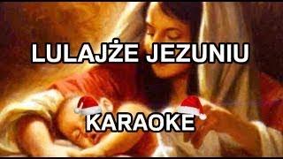 Kolędy - Lulajże Jezuniu [WYŻSZA TONACJA] - Karaoke!