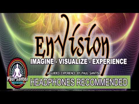 Envision Unleash Imagination Visualization Manifest Guided Meditation Paul Santisi