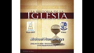 Historia de la Iglesia - Michael Humphreys (5 de 8)