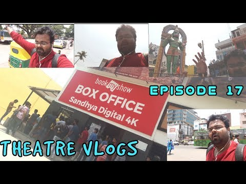 THEATRE VLOGS EPISODE:17 / SANDHYA 4K THEATRE / BANGALORE /