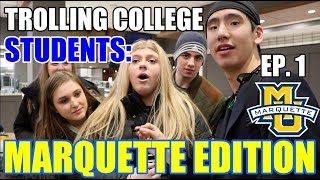 Trolling College Students: Marquette Edition (Ep. 1)