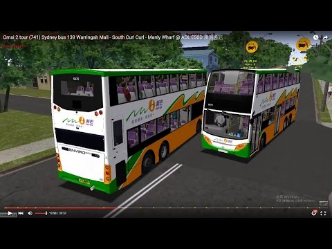 Omsi 2 tour (741) Sydney bus 139 Warringah Mall - South Curl Curl - Manly Wharf @ ADL E50D 澳洲悉尼