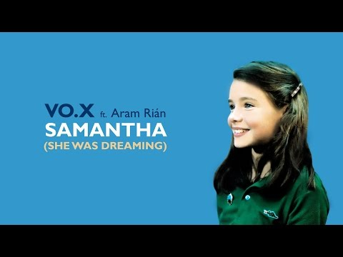 VO.X ft. Rián - SAMANTHA (She Was Dreaming) || 2016