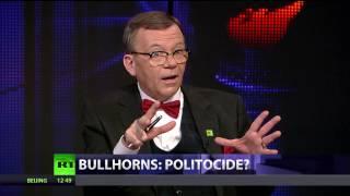 CrossTalk Bullhorns  Politocide?