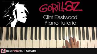 HOW TO PLAY - Gorillaz - Clint Eastwood (Piano Tutorial Lesson)