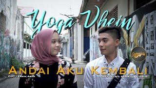 Yoga Vhein - Andai Aku Kembali (  )   Pop Melayu Terbaru