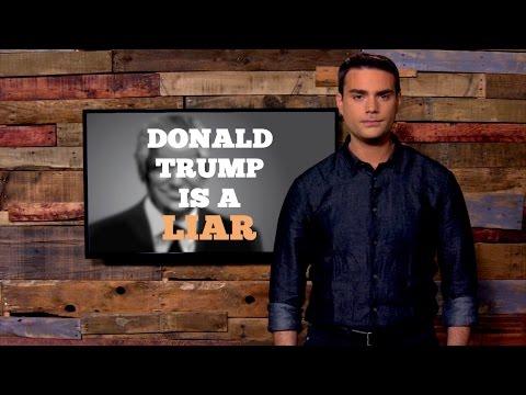 Ben Shapiro: Donald Trump Is A Liar