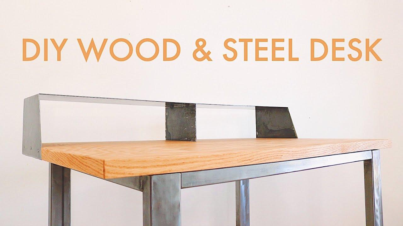 How To Build A Wood Steel Desk Diy Woodworking Welding