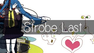 """I'll speak my mind, and finally be heard."" Song: Strobe Last (スト..."