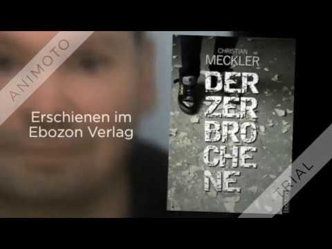 Der Zerbrochene von Christian Meckler eBook & Print (Buchtrailer)