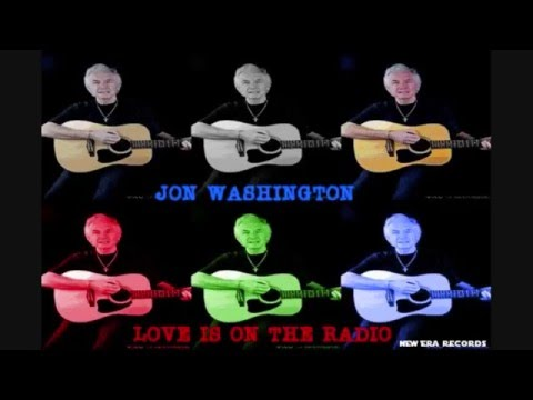 LOVE IS ON THE RADIO Jon Washington 2