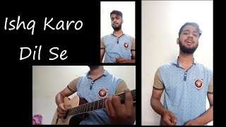 Ishq Karo Dil Se Acapella Version || Saksham Yagnik || The Soothing Stars