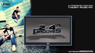 2-4 Grooves Feat. Kevin Kelly - Twilight (Radio Mix)
