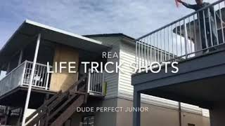 Real life trick shots by dude perfect Junior