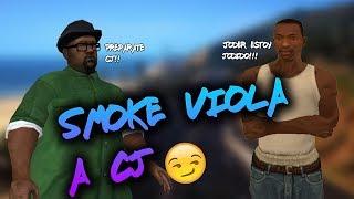 Gta San Andreas Loquendo-Smoke Viola A Cj