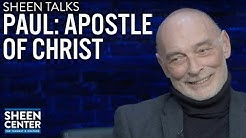 SHEEN TALKS: PAUL: APOSTLE OF CHRIST with JAMES FAULKNER