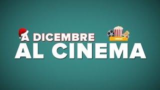 DICEMBRE al CINEMA - i film da vedere!