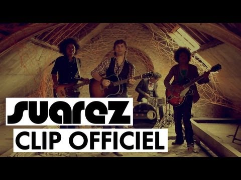 SUAREZ - Qu'est-ce que j'aime ça (CLIP OFFICIEL)