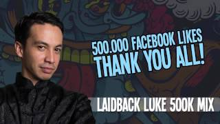 Laidback Luke - 500K - Mix