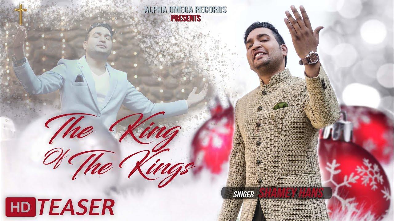 New Masihi Song 2017 | Teaser | King Of The Kings | Shamey Hans | Deepak Gharu | Alpha Omega Records