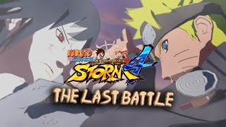 Naruto vs Sasuke The Last Battle NARUTO SHIPPUDEN Ultimate Ninja STORM 4