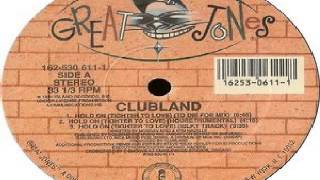 Clubland ‎– Hold On (Tighter To Love)  (Steve Silk Hurley To Die For Mix)