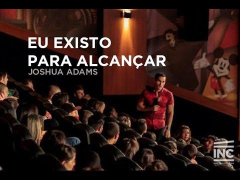 """Joshua Adams - """"Eu existo para alcançar!"""" - Igreja no Cinema"""