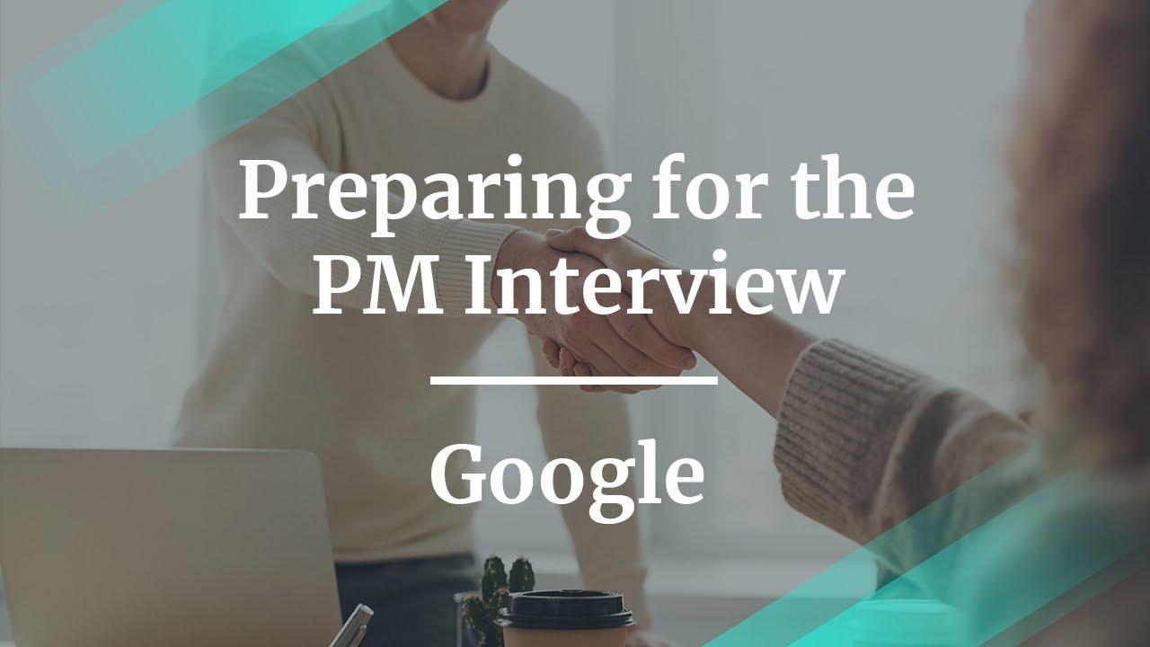 Webinar: Preparing for the PM Interview by Google PM, Abhinav Gaiha