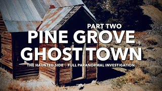 Pine Grove Ghost Town | Part 2 | Paranormal Investigation | Full Episode 4K | S03 E12