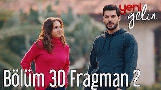 Yeni Gelin 30. Bölüm 2. Fragman