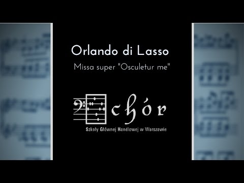 Missa super Osculetur Me - Chór SGH / Warsaw School of Economics Choir