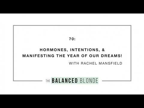 Ep. 70 ft. Rachel Mansfield - Hormones, Intentions, & Manifesting The Year of Our Dreams