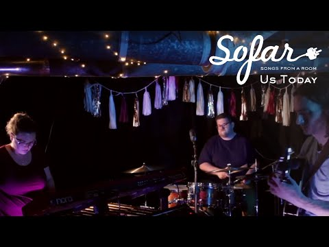 Us Today - What Is Time Now, Good Morning | Sofar Columbus