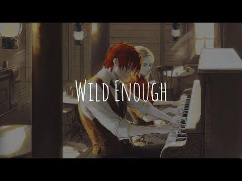 「Nightcore」- Wild Enough (Elina)