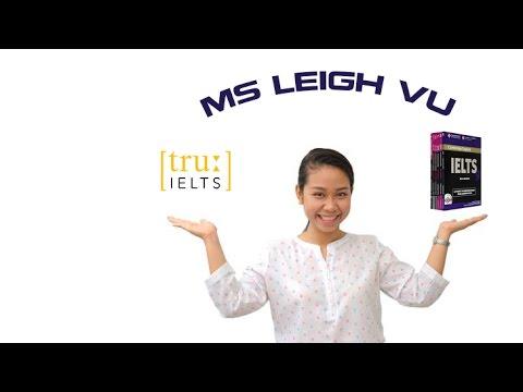 [True IELTS] Làm thế nào để examiner tưởng mình là người nước ngoài - Ms.Leigh Vu
