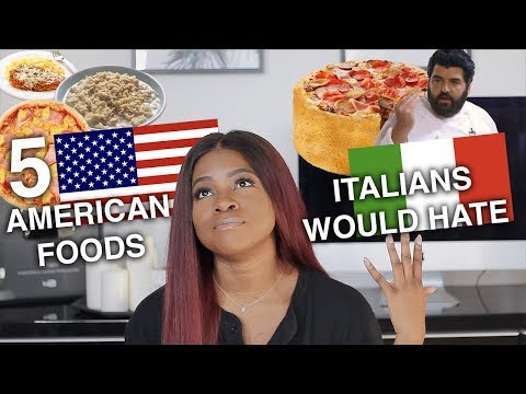 5 AMERICAN FOODS ITALIANS WOULD (PROBABLY) HATE
