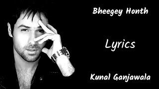 Bheege Hoth Tere Pyasa Dil Mera LYRICS Murder Kunal Ganjawala Emraan Hashmi Mallika Sherawat